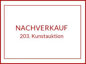 Nachverkauf der 203. Kunstauktion